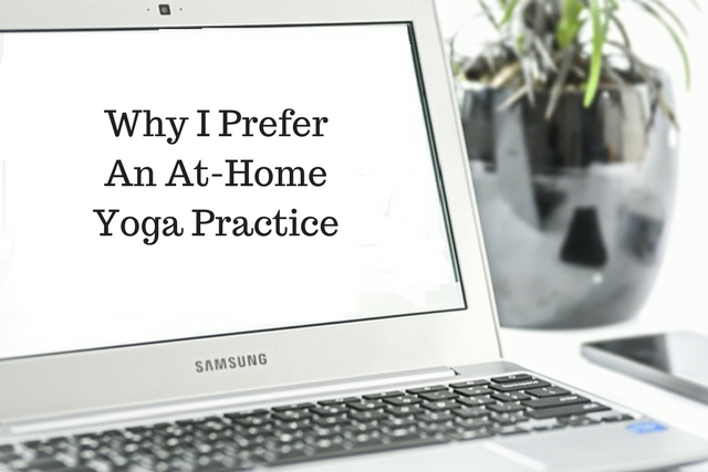 Why I Prefer An At-Home Yoga Practice