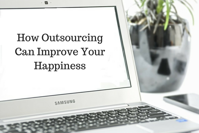 How Outsourcing Can Improve Your Happiness