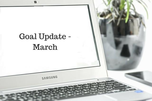 Goal Update –March