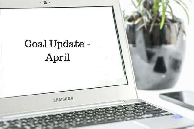 Goal Update –April