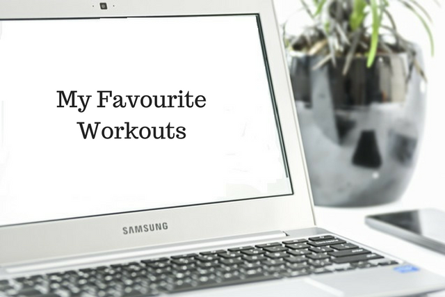 My Favourite Workouts