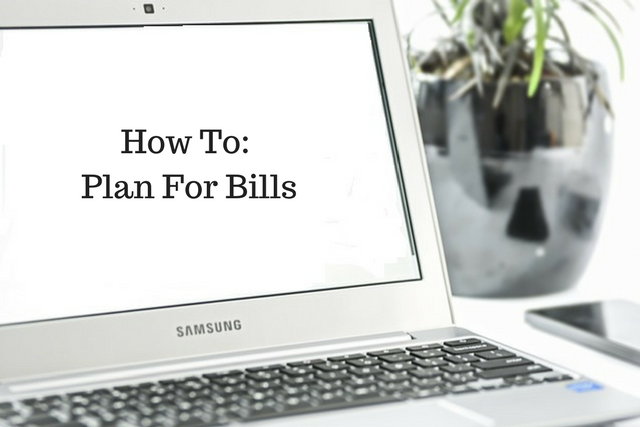 How To: Plan For Bills