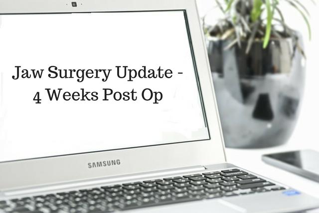 Jaw Surgery Update – 4 Weeks PostOp