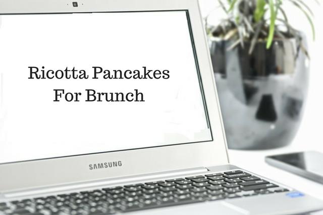 Ricotta Pancakes ForBrunch