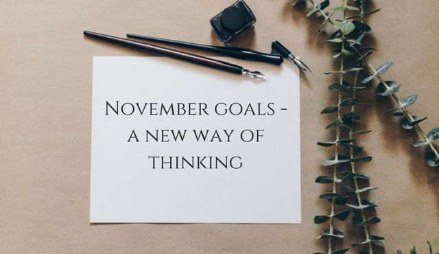 November Goals – A New Way Of Thinking